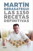 las 1150 recetas definitivas-martin berasategui-9788417338824