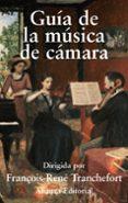 guia de la musica de camara-francois-rene tranchefort-9788420651224