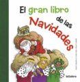 EL GRAN LIBRO DE LAS NAVIDADES - 9788424658724 - ANNA CANYELLES