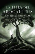 la hija del apocalipsis (ebook)-graham patrick-9788425345524