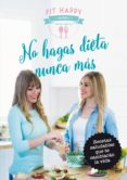 NO HAGAS DIETA NUNCA MAS - 9788427042124 - FIT HAPPY SISTERS