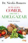 SI TE GUSTA COMER, APRENDE A ADELGAZAR - 9788427045224 - NICOLAS ROMERO