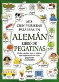 MIS PRIMERAS CIEN PALABRAS EN ALEMAN (LIBRO DE PEGATINAS) - 9788430593224 - HEATHER AMERY