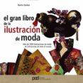 GRAN LIBRO DE LA ILUSTRACION DE MODA - 9788434227224 - MARTIN DAWBER