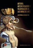 autoria, autentificacion y falsificacion de las obras de arte-lluis peñuelas i reixach-9788434313224