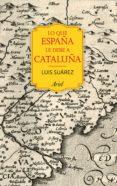 lo que españa le debe a cataluña (ebook)-luis suarez fernandez-9788434424524