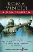 ROMA VINCIT! (LIBRO II DE QUINTO LICINIO CATO, UN OPTIO EN LA INV ASION DE BRITANIA) (7ª ED.) - 9788435060424 - SIMON SCARROW