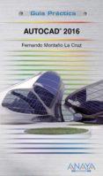 AUTOCAD 2016 (GUIA PRACTICA) - 9788441537224 - FERNANDO MONTAÑO LA CRUZ