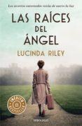 LAS RAÍCES DEL ÁNGEL (EBOOK) - 9788466345224 - LUCINDA RILEY