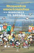 LOS MOMENTOS MAS EMOCIONANTES DE LA HISTORIA DE ESPAÑA - 9788467039924 - FERNANDO GARCIA DE CORTAZAR