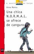 UNA CHICA N.O.R.M.A.L. SE OFRECE DE CANGURO - 9788467560824 - ANNA MANSO MUNNE