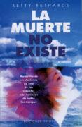 LA MUERTE NO EXISTE - 9788477208624 - BETTHY BETHARD