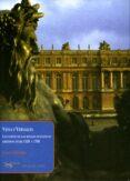 VIENA Y VERSALLES: LAS CORTES DE LOS RIVALES DINASTICOS EUROPEOS ENTRE 1550 Y 1780 - 9788477742524 - JEROEN DUINDAM