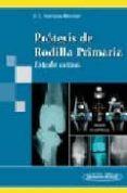 protesis de rodilla primaria: estado actual-e.c. rodriguez merchan-9788479037024