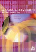 GIMNASIA, JUEGOS Y DEPORTE PARA MAYORES - 9788480195324 - ROBERT BAUR