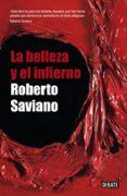 LA BELLEZA Y EL INFIERNO - 9788483068724 - ROBERTO SAVIANO