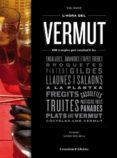 L HORA DEL VERMUT: LES 100 RECEPTES PER ASSABORIR - 9788490343524 - TONI MONNE