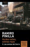 VERDES VALLES, COLINAS ROJAS 3: LAS CENIZAS DEL HIERRO - 9788490662724 - RAMIRO PINILLA GARCIA