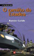O CAMIÑO DA ESTADEA; O REGRESO DE SHEILA E SAID - 9788491210924 - RAMON CARIDE