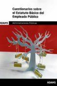 CUESTIONARIOS SOBRE EL ESTATUTO BASICO DEL EMPLEADO PUBLICO - 9788491475224 - VV.AA.