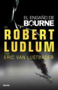 (PE) EL ENGAÑO DE BOURNE - 9788492915224 - ROBERT LUDLUM