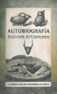 AUTOBIOGRAFIA: HEINRICH SCHLIEMANN - 9788492924424 - HEINRICH SCHLIEMANN