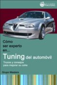 COMO SER EXPERTO EN TUNING DEL AUTOMOVIL: TRUCOS Y CONSEJOS PARA MEJORAR TU COCHE - 9788493328924 - ADOLFO PEREZ AGUSTI