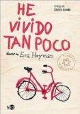 HE VIVIDO TAN POCO: DIARIO DE EVA HEYMAN - 9788494353024 - EVA HEYMAN