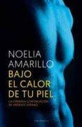 BAJO EL CALOR DE TU PIEL - 9788494415524 - NOELIA AMARILLO