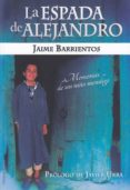 la espada de alejandro-jaime barrientos-9788494851124