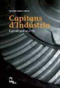 CAPITANS D INDUSTRIA. EXPLICATS PELS SEUS FILLS - 9788496237124 - FRANCESC CANOSA