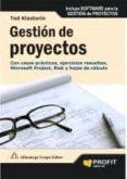 GESTION DE PROYECTOS: CON CASOS PRACTICOS, EJERCICIOS RESUELTOS, MICROSOFT PROJECT RISK Y HOJAS DE CALCULO - 9788496998124 - TED KLASTORIN