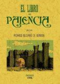 EL LIBRO DE PALENCIA (EDICION FACSIMIL) - 9788497617024 - RICARDO BECERRO DE BENGOA