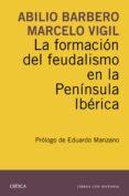 LA FORMACION DEL FEUDALISMO EN LA PENINSULA IBERICA - 9788498927924 - ABILIO BARBERO