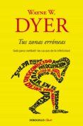 TUS ZONAS ERRONEAS - 9788499085524 - WAYNE W. DYER