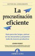 la procrastinación eficiente (ebook)-john perry-9788499444024