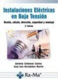 INSTALACIONES ELECTRICAS EN BAJA TENSION: DISEÑO, CALCULO, DIRECC ION, SEGURIDAD Y MONTAJE - 9788499642024 - ANTONIO COLMENAR SANTOS
