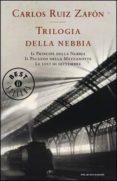 TRILOGIA DELLA NEBBIA - 9788804626824 - CARLOS RUIZ ZAFON