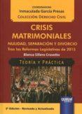 CRISIS MATRIMONIALES: NULIDAD, SEPARACION Y DIVORCIO TRAS LAS REFORMAS LEGISLATIVAS DE 2015 (2ª ED.) - 9789897123924 - INMACULADA GARCIA PRESAS