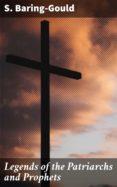 Leer libros gratuitos en línea sin descargar LEGENDS OF THE PATRIARCHS AND PROPHETS 4057664591234