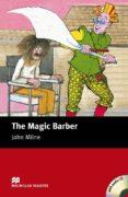 THE MAGIC BARBER (STARTER LEVEL) (INCLUYE AUDIO-CD) - 9781405077934 - JOHN MILNE