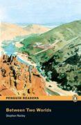 PENGUIN READERS EASYSTARTS: BETWEEN TWO WORLDS (LIBRO + CD) - 9781405880534 - STEPHEN RABLEY