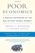 POOR ECONOMICS: A RADICAL RETHINKING OF THE WAY TO FIGHT GLOBAL POVERTY - 9781610390934 - ABHIJIT BANERJEE
