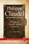 TRILOGIE DE L HOMME DEVANT LA GUERRE - 9782253189534 - PHILIPPE CLAUDEL