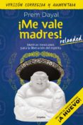 ¡ME VALE MADRES! RELOADED ...