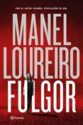 FULGOR - 9788408138334 - MANEL LOUREIRO