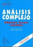 ANALISIS COMPLEJO: DEFINICIONES TEORIA Y RESULTADOS - 9788415214434 - MARIOLA GOMEZ LOPEZ