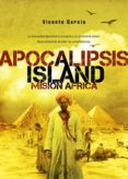 APOCALIPSIS ISLAND 3: MISION AFRICA - 9788415296034 - VICENTE GARCIA