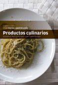 PRODUCTOS CULINARIOS - 9788415309734 - VV.AA.