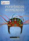 PERIFERICOS AVANZADOS - 9788415452034 - ALBERTO PRIETO ESPINOSA